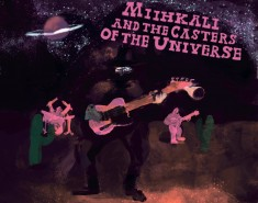 MIIHKALI AND THE CASTERS OF THE UNIVERSE